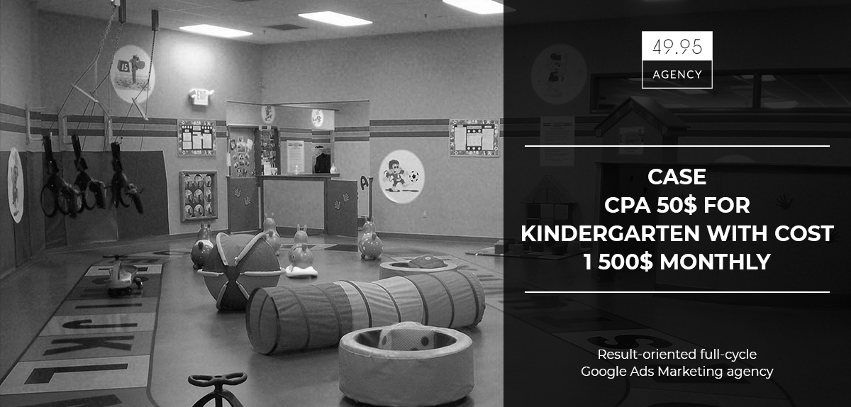 CPA 50$ in Google, Yandex and Facebook campaigns for Moscow bilingual kindergarten with cost of 1 500$ monthly